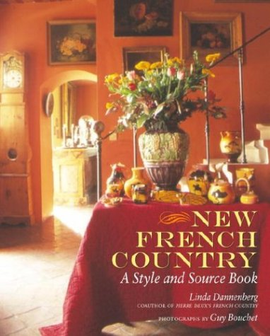 New French Country : A Style and Source Book by Linda Dannenberg (Author), Guy Bouchet