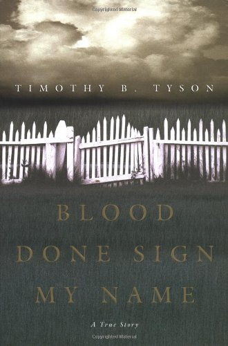 Blood Done Sign My Name: A True Story, Tyson, Timothy B.