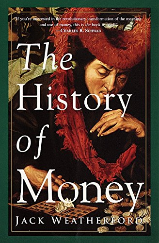 The History of Money, Jack Weatherford