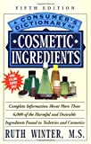 A Consumer's Dictionary of Cosmetic Ingredients : Fifth Edition (Consumer's Dictionary of Cosmetic Ingredients) - book cover picture