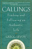 Callings : Finding and Following an Authentic Life - book cover picture