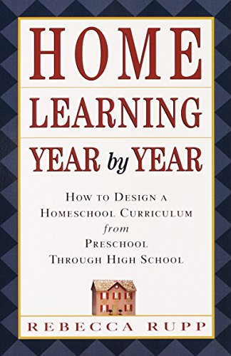# 5 – Home Learning Year by Year, by Rebecca Rupp