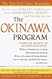 The Okinawa Program : How the World\'s Longest-Lived People Achieve Everlasting Health--And How You Can Too