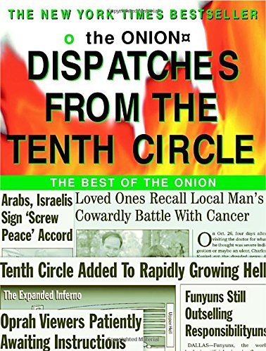 Dispatches from the Tenth Circle: The Best of The Onion, Siegel, Robert; Onion Staff; The Onion