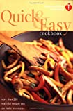 Quick & Easy Cookbook: More Than 200 Healthful Recipes You Can Make in Minutes
