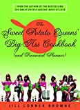 Cover Image of The Sweet Potato Queens' Big-Ass Cookbook and Financial Planner by Jill Conner Browne, Three Rivers Press published by Three Rivers Press