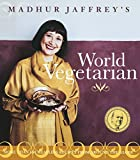 Madhur Jaffrey's World Vegetarian