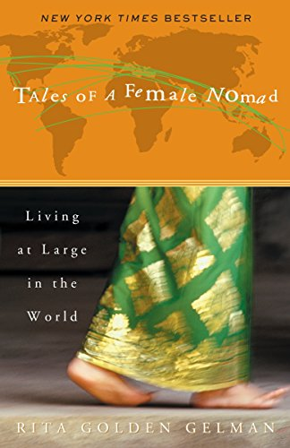 Tales of a Female Nomad: Living at Large in the World - Rita Golden Gelman