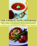 The Candle Cafe Cookbook : More Than 150 Enlightened Recipes from New York's Renowned Vegan Restaurant