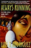 Always Running: LA Vida Loca : Gang Days in L. A. - book cover picture