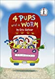 Four Pups and a Worm (I Can Read It All by Myself Beginner Books (Library)) - book cover picture