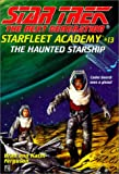 The Next Generation: Starfleet Academy, #13: Haunted Starship (Star Trek)