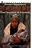 Escape from Slavery Five Journeys to Freedom