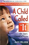 "A Child Called ""It"": One Child's Courage to Survive - book cover picture"