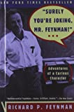 Surely You're Joking, Mr Feynman!: Adventures of a Curious Character - book cover picture