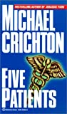 Five Patients: The Hospital Explained by  Michael Crichton (Library Binding - May 2000)
