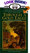 Through a Gold Eagle by  Miriam Grace Monfredo (Library Binding - March 2001)