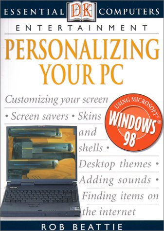 Personalizing Your PC: Entertainment (DK Essential Computers)