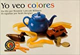 Yo Veo Colores / I See Colors (Learn to Read-Learn to Learn Science Series)