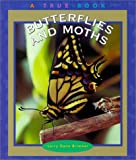 Butterflies and Moths (A True Book)