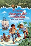 Piratas Al Medio Dia / Pirates Past Noon (Magic Tree House) (Spanish Edition)