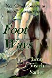 Foot Ways, Lynn Veach Sadler