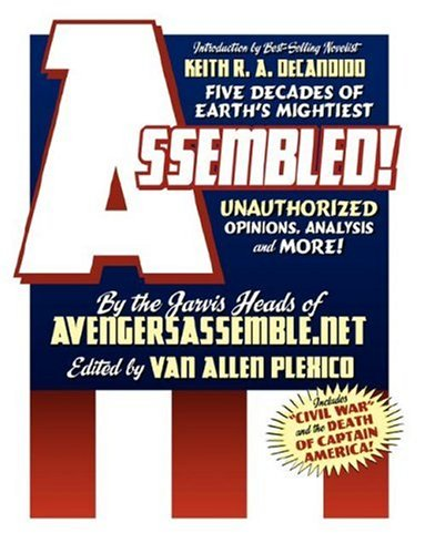 Assembled!: Five Decades Of Earth's Mightiest Unauthorized Opinions, Analysis, And More! Cover