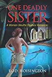Cover Image of One Deadly Sister (Sandy Reid Mystery Series) by Rod Hoisington published by EnteraBooks