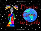Phoebe Goes To Earth (Volume 1) by Demetrice…