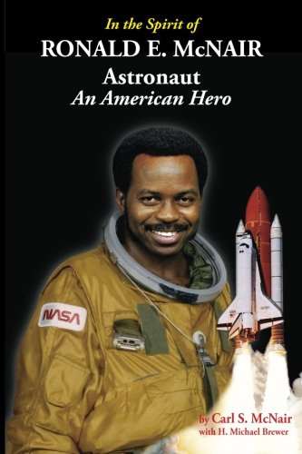 In the spirit of Ronald E. McNair, astronaut : an American hero