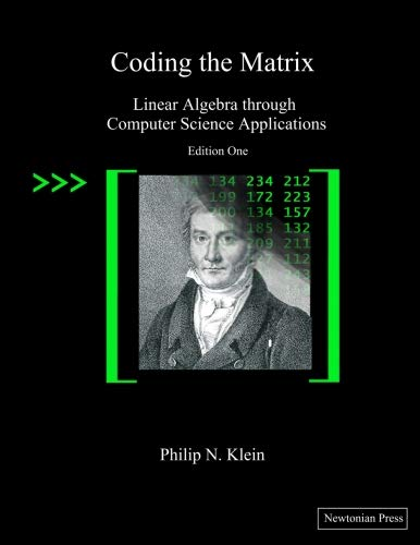 319. Coding the Matrix: Linear Algebra through Applications to Computer Science