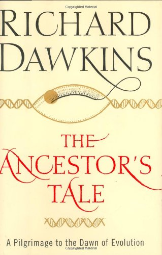 The Ancestor's Tale: A Pilgrimage to the Dawn of Evolution, by Dawkins, R.