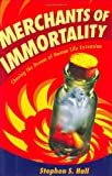 Buy Merchants of Immortality : Chasing the Dream of Human Life Extension from Amazon