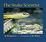 The Snake Scientist (Scientists in the Field) by Sy Montgomery, Nic Bishop [Houghton Mifflin]