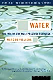 Water: The Fate of Our Most Precious Resource - by Marq De Villiers