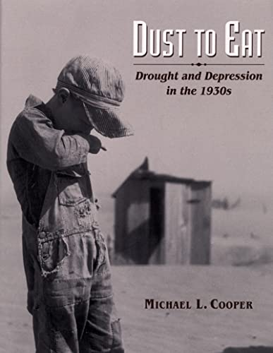 [Dust To Eat: Drought and Depression in the 1930s]