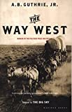 Book Cover: The Way West By A. B. Guthrie