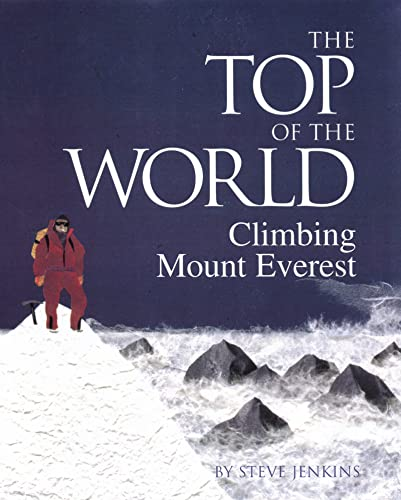 [The Top of the World: Climbing Mount Everest]