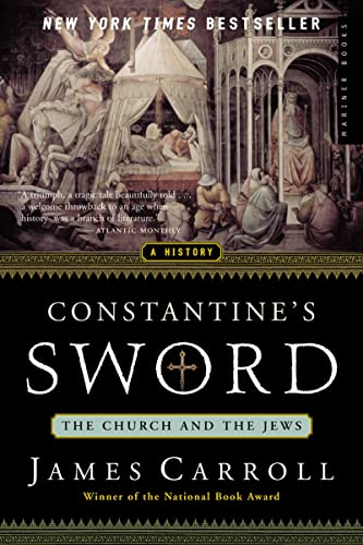Constantine's Sword: The Church and the Jews—A History, by Carroll, J.