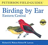 Birding by Ear: Eastern and Central North America (Peterson Field Guides(R)) -- by Richard K. Walton, et al; Audio CD
