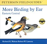 More Birding by Ear Eastern and Central North America : A Guide to Bird-song Identification (Peterson Field Guides) by Richard K. Walton, et al (Audio CD - April 4, 2000)