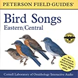 A Field Guide to Bird Songs: Eastern and Central North America (Peterson Field Guides) by Cornell Laboratory of Ornithology, Roger Tory Peterson (Series Editor) (Audio CD)