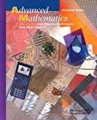 Advanced Mathematics: Precalculus With Discrete Mathematics and Data Analysis by Richard G. Brown