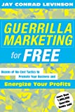 Buy Guerrilla Marketing for Free : Dozens of No-Cost Tactics to Promote Your Business and Energize Your Profits from Amazon