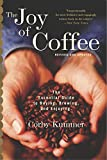 The Joy of Coffee: The Essential Guide to Buying, Brewing, and Enjoying