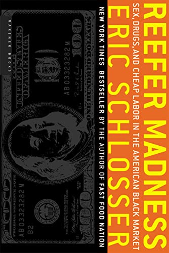 Reefer Madness: Sex, Drugs, and Cheap Labor in the American Black Market, by Schlosser, E.