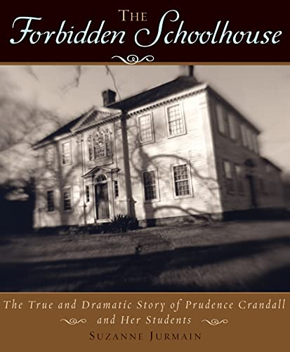 [Forbidden Schoolhouse: The True and Dramatic Story of Prudence Crandall and Her Students]