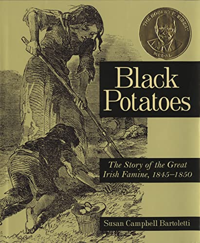 [Black Potatoes: The Story of the Great Irish Famine, 1845-1850]
