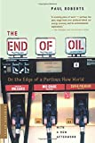 Buy The End of Oil: On the Edge of a Perilous New World from Amazon