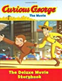 Curious George The Movie The Deluxe Movie Storybook (Curious George the Movie)